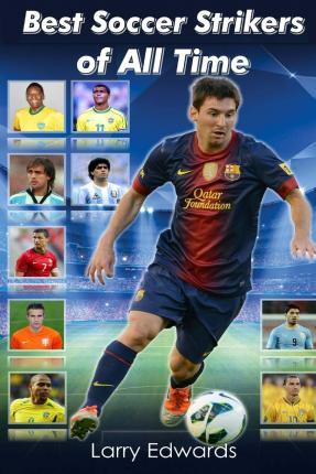 Best Soccer Strikers of All Time