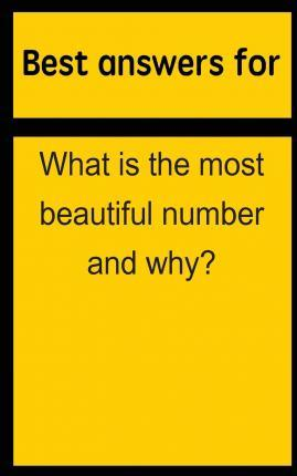 Best Answers for What Is the Most Beautiful Number and Why?