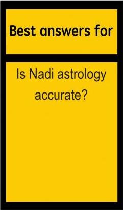 Best Answers for Is Nadi Astrology Accurate?