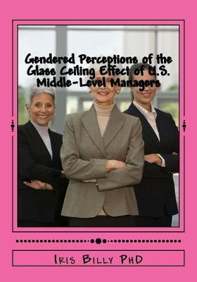 Gendered Perceptions of the Glass Ceiling Effect of U.S. Middle-Level Managers