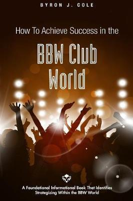 How to Achieve Success in the Bbw Club World