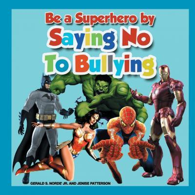 Be a Superhero by Saying No to Bullying