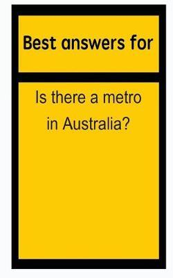Best Answers for Is There a Metro in Australia?
