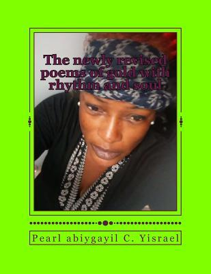 The Newly Revised Poems of Gold With Rhythm and Soul