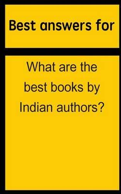 Best Answers for What Are the Best Books by Indian Authors?