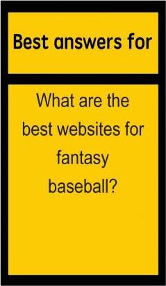 Best Answers for What Are the Best Websites for Fantasy Baseball?