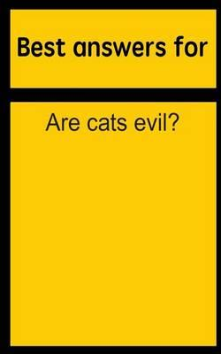 Best Answers for Are Cats Evil?