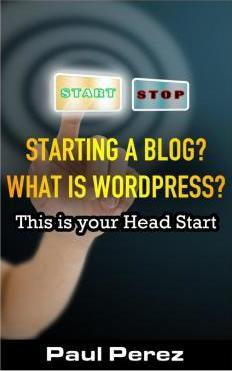 Starting a Blog? What Is Wordpress?