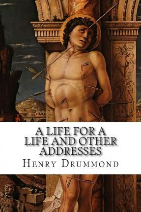 A Life for a Life and Other Addresses