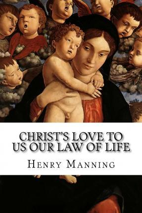 Christ's Love to Us Our Law of Life