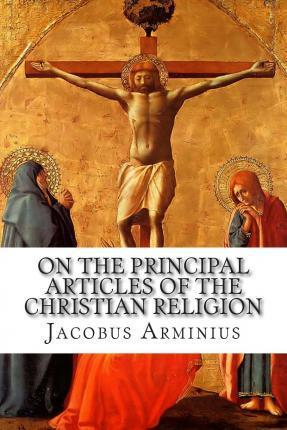 On the Principal Articles of the Christian Religion