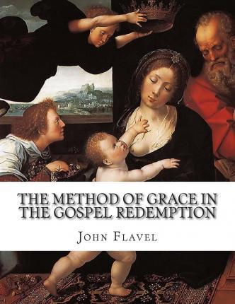 The Method of Grace in the Gospel Redemption