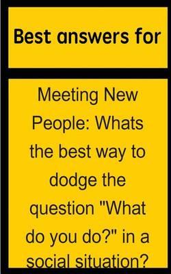 Best Answers for Meeting New People