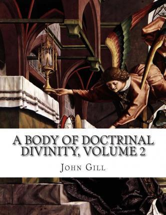 A Body of Doctrinal Divinity, Volume 2