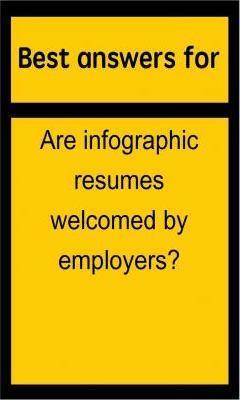 Best Answers for Are Infographic Resumes Welcomed by Employers?