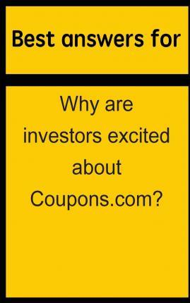 Best Answers for Why Are Investors Excited about Coupons.Com?