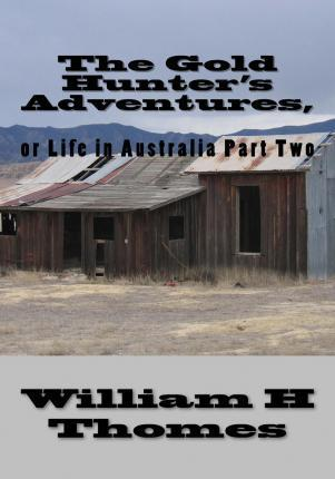 The Gold Hunter's Adventures,