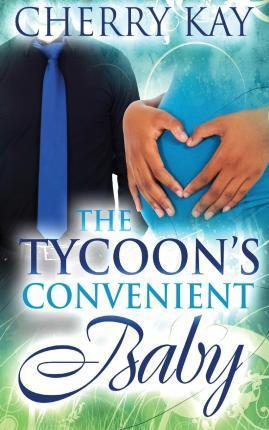 The Tycoon's Convenient Baby