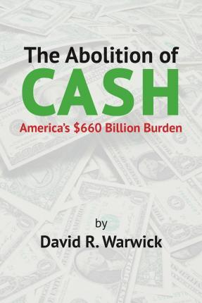 The Abolition of Cash