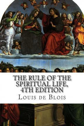 The Rule of the Spiritual Life, 4th Edition