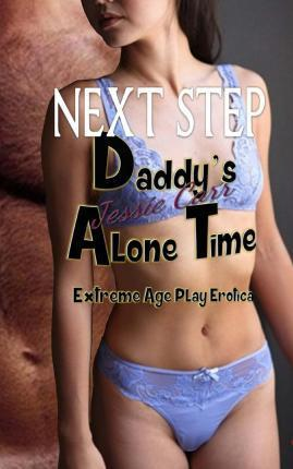 Daddy's Alone Time - Next Step