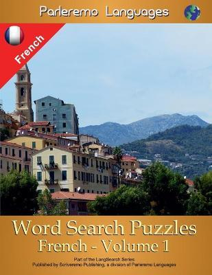 Parleremo Languages Word Search Puzzles French - Volume 1