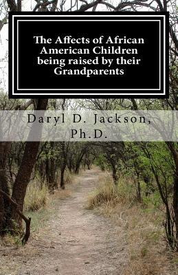 The Affects of African American Children Being Raised by Their Grandparents