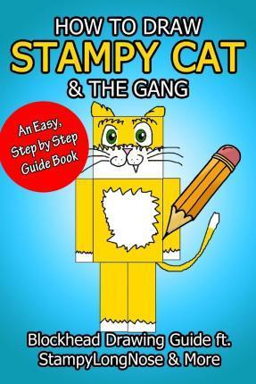 How to Draw Stampy Cat & the Gang