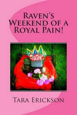 Raven's Weekend of a Royal Pain!