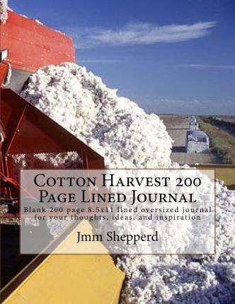Cotton Harvest 200 Page Lined Journal