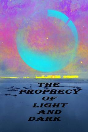 The Prophecy of Light and Dark