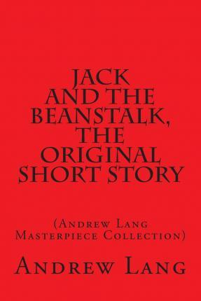 Jack and the Beanstalk, the Original Short Story