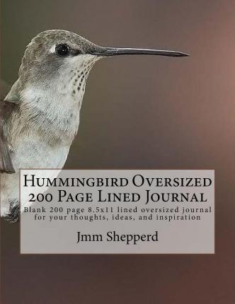 Hummingbird Oversized 200 Page Lined Journal