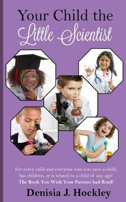 Your Child the Little Scientist