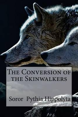 The Conversion of the Skinwalkers
