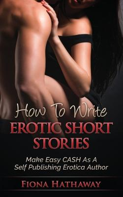 How to Write Erotic Short Stories