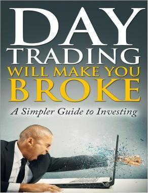 Day Trading Will Make You Broke