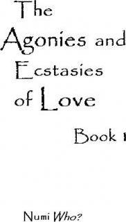 The Agonies and Ecstasies of Love