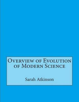 Overview of Evolution of Modern Science
