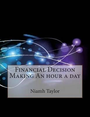 Financial Decision Making an Hour a Day