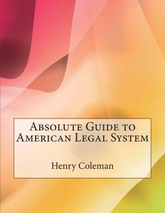 Absolute Guide to American Legal System