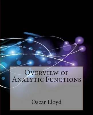 Overview of Analytic Functions