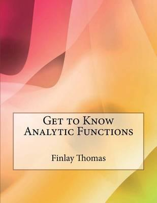 Get to Know Analytic Functions