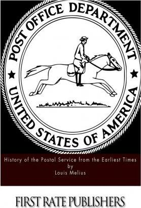 History of the Postal Service from the Earliest Times