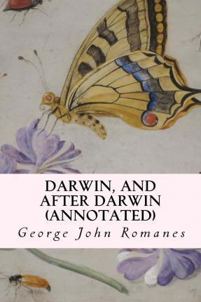 Darwin, and After Darwin (Annotated)