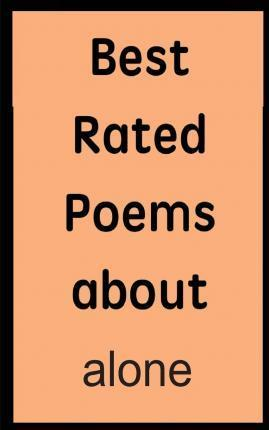Best Rated Poems about Alone
