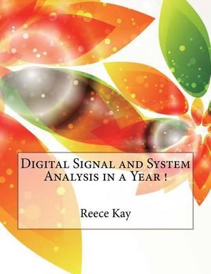 Digital Signal and System Analysis in a Year !