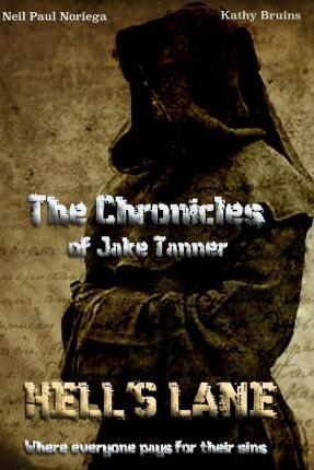 The Chronicles of Jake Tanner Hell's Lane