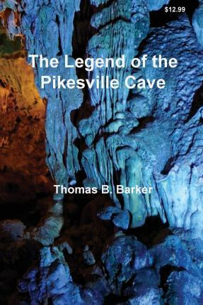 The Legend of the Pikesville Cave