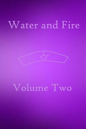 Water and Fire Volume Two